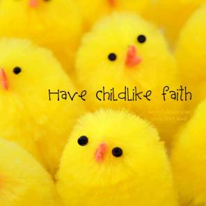 have childlike faith
